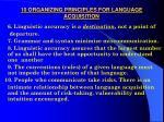 10 organizing principles for language acquisition1