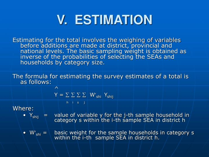 V.  ESTIMATION