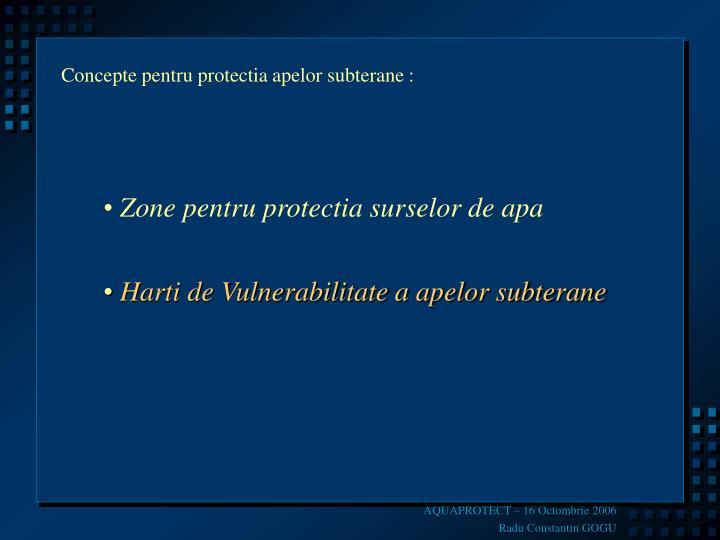 Concepte pentru protectia apelor subterane :