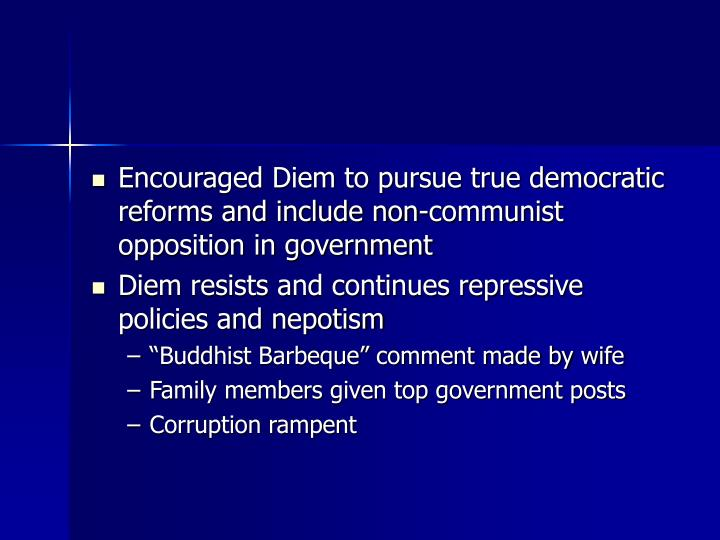 Encouraged Diem to pursue true democratic reforms and include non-communist opposition in government