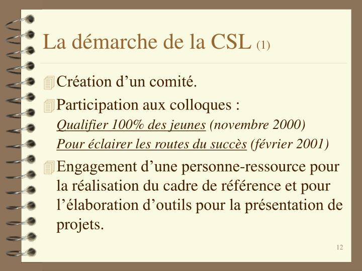 La démarche de la CSL