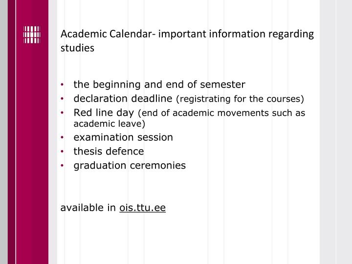 Academic Calendar- important information regarding studies