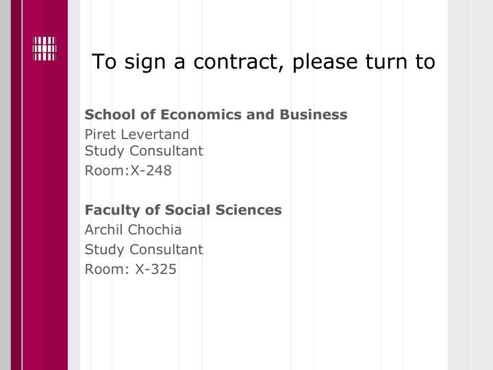 To sign a contract, please turn to