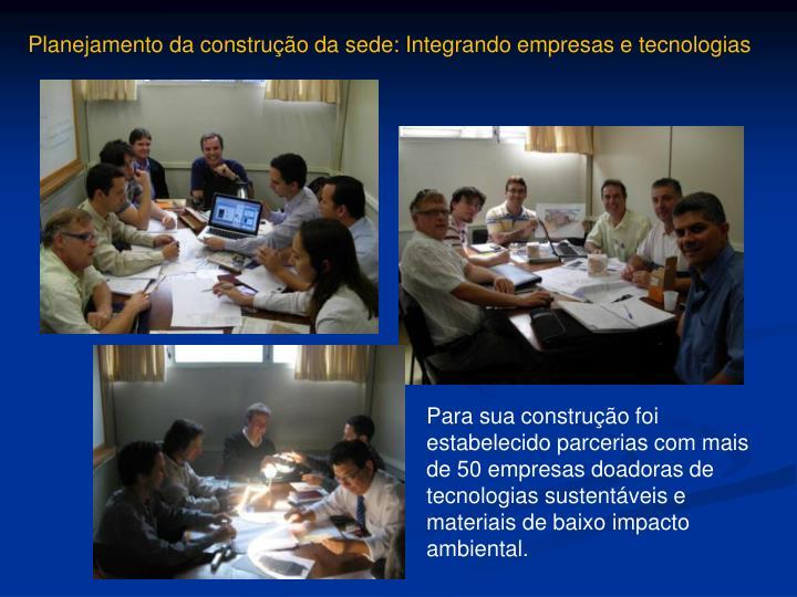 Planejamento da construção da sede: Integrando empresas e tecnologias