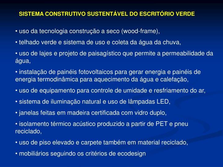 SISTEMA CONSTRUTIVO SUSTENTÁVEL DO ESCRITÓRIO VERDE