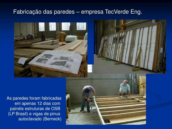 Fabricação das paredes – empresa TecVerde Eng.