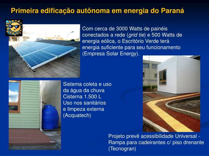 Primeira edificação autônoma em energia do Paraná