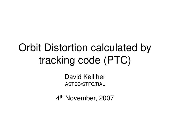 orbit distortion calculated by tracking code ptc