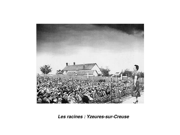 Les racines : Yzeures-sur-Creuse