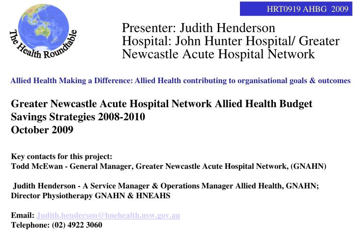 Presenter judith henderson hospital john hunter hospital greater newcastle acute hospital network