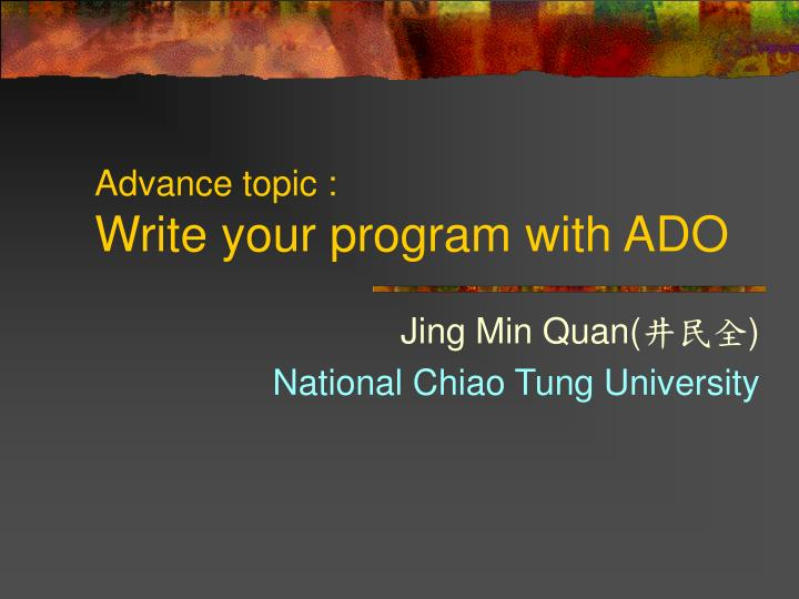 advance topic write your program with ado n.