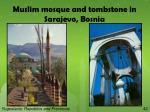 muslim mosque and tombstone in sarajevo bosnia