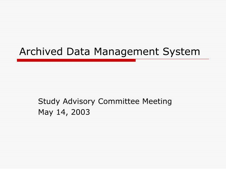archived data management system n.