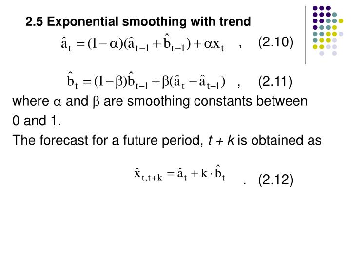 2.5 Exponential smoothing with trend