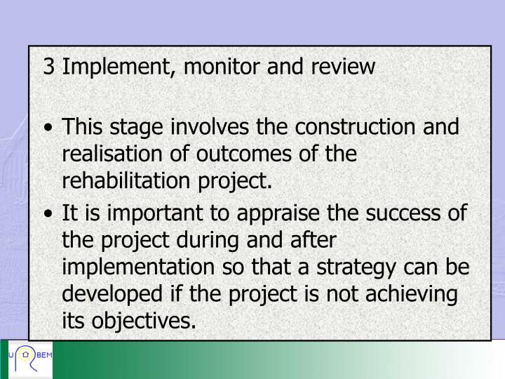 3 Implement, monitor and review