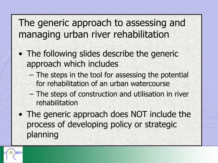 The generic approach to assessing and managing urban river rehabilitation