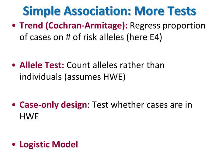 Simple Association: More Tests