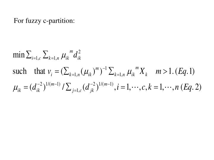For fuzzy c-partition: