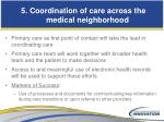 5 coordination of care across the medical neighborhood