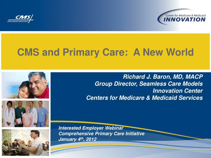 cms and primary care a new world n.