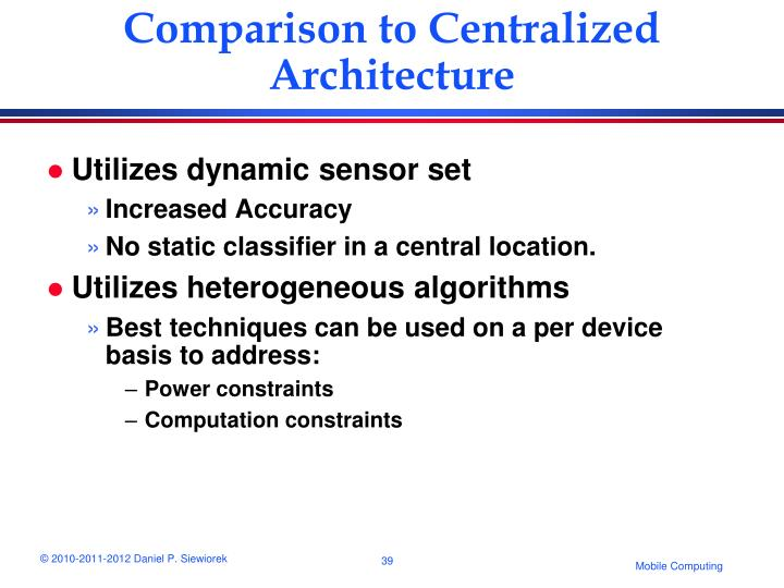 Comparison to Centralized Architecture
