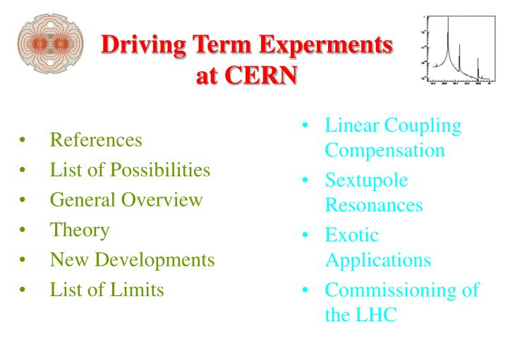 Driving term experments at cern