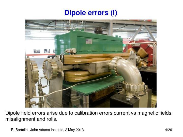 Dipole errors (I)