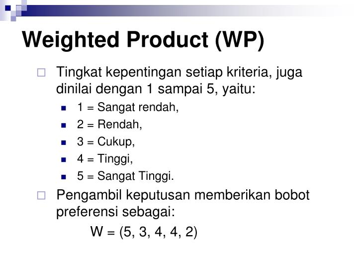Weighted Product (WP)