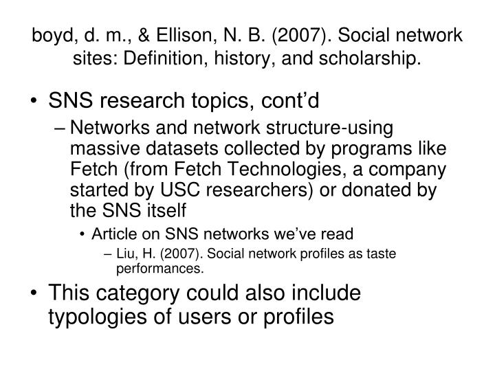 boyd, d. m., & Ellison, N. B. (2007). Social network sites: Definition, history, and scholarship.