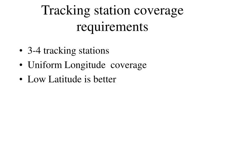 Tracking station coverage requirements