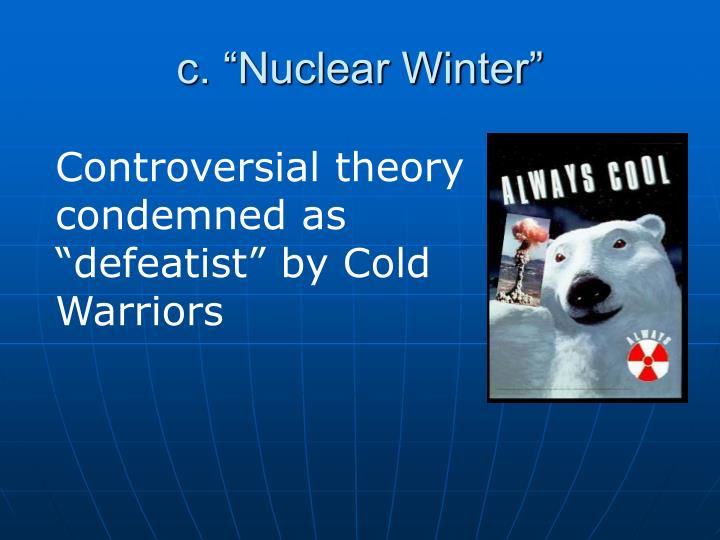 """c. """"Nuclear Winter"""""""