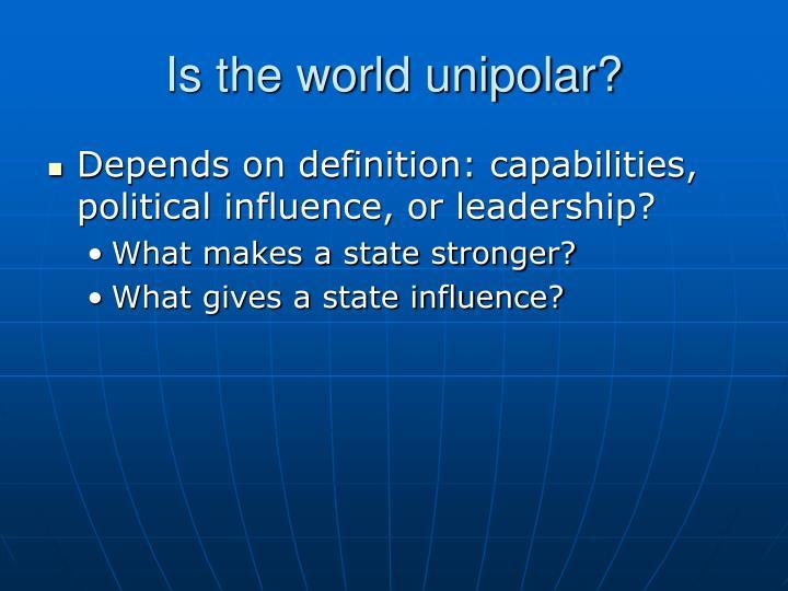 Is the world unipolar?