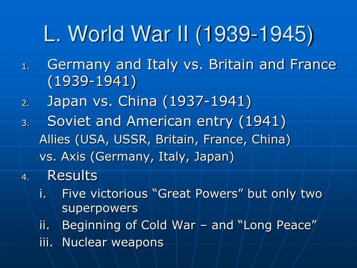 L. World War II (1939-1945)