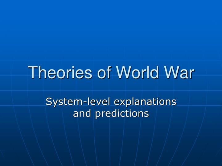 Theories of World War