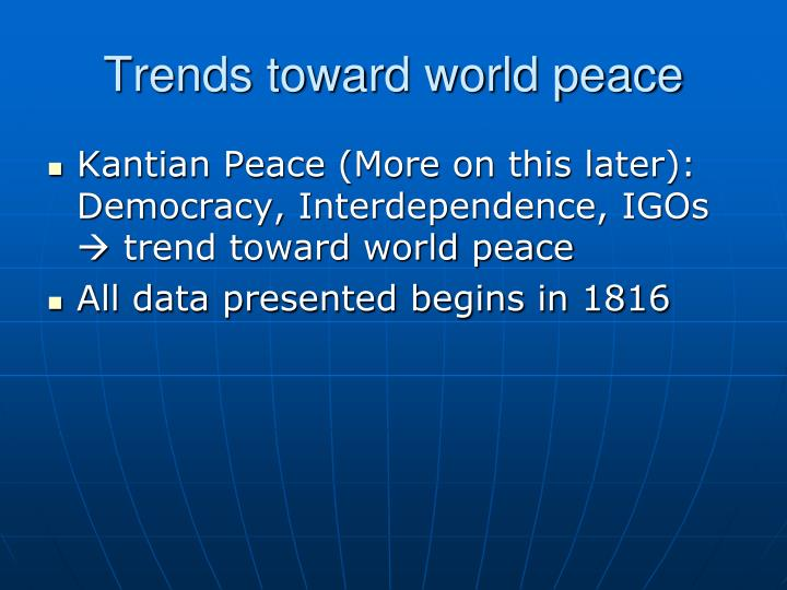 Trends toward world peace