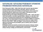 naturalne i sztuczne przemiany atomowe promieniotw rczo naturalna