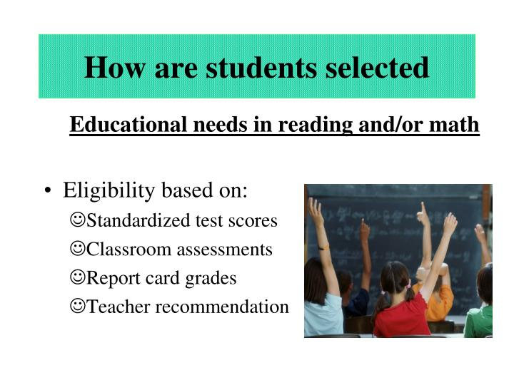How are students selected