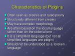 characteristics of pidgins