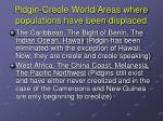 pidgin creole world areas where populations have been displaced
