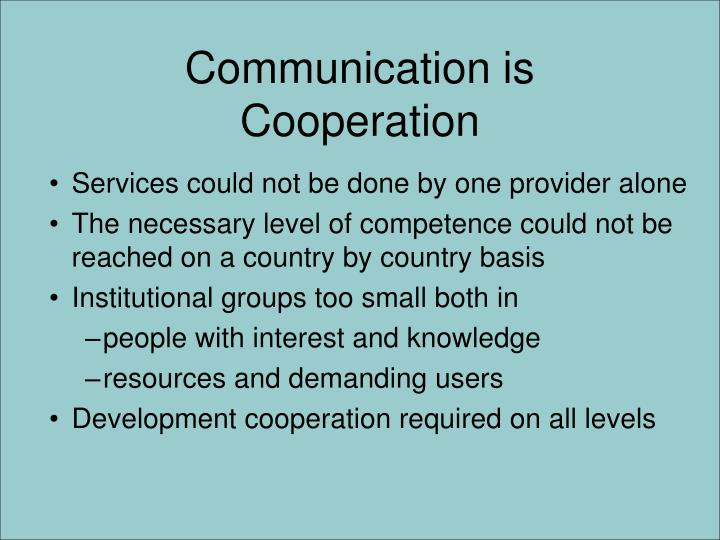 Communication is Cooperation