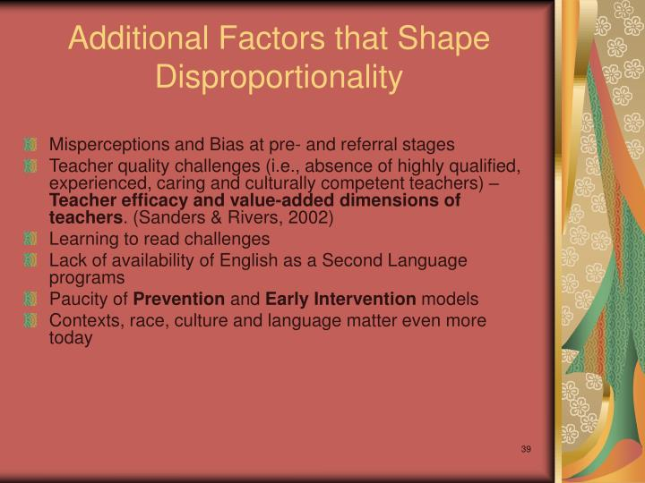 Additional Factors that Shape Disproportionality