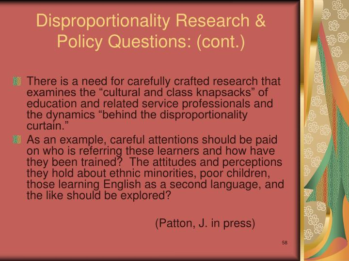 Disproportionality Research & Policy Questions: (cont.)