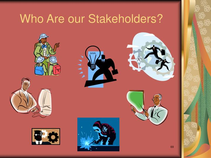 Who Are our Stakeholders?