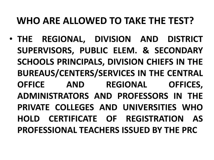 WHO ARE ALLOWED TO TAKE THE TEST?