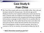 case study 6 fran chise