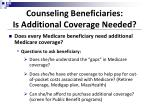 counseling beneficiaries is additional coverage needed