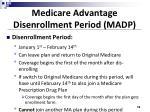 medicare advantage disenrollment period madp