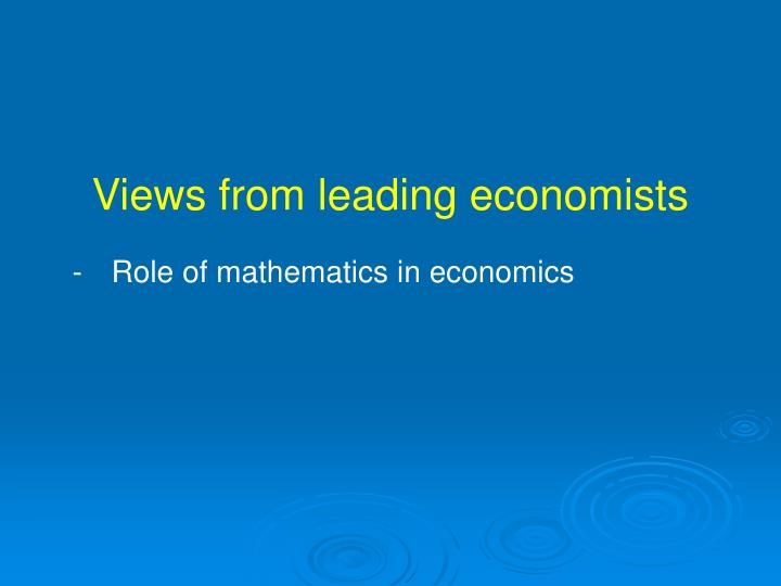 Views from leading economists