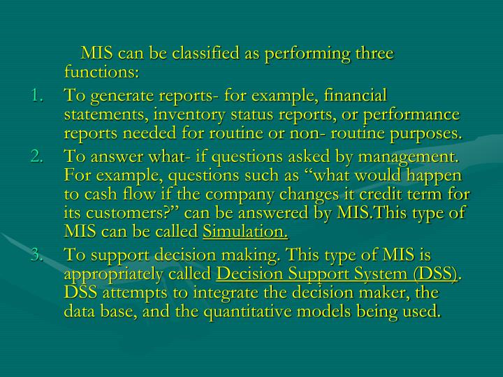 MIS can be classified as performing three functions: