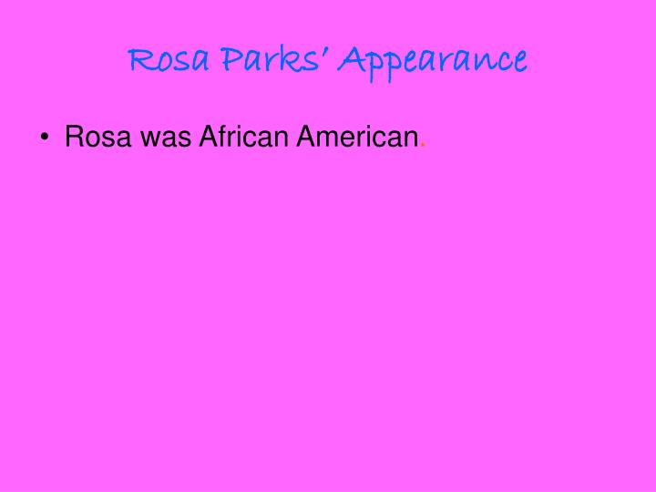 Rosa Parks' Appearance